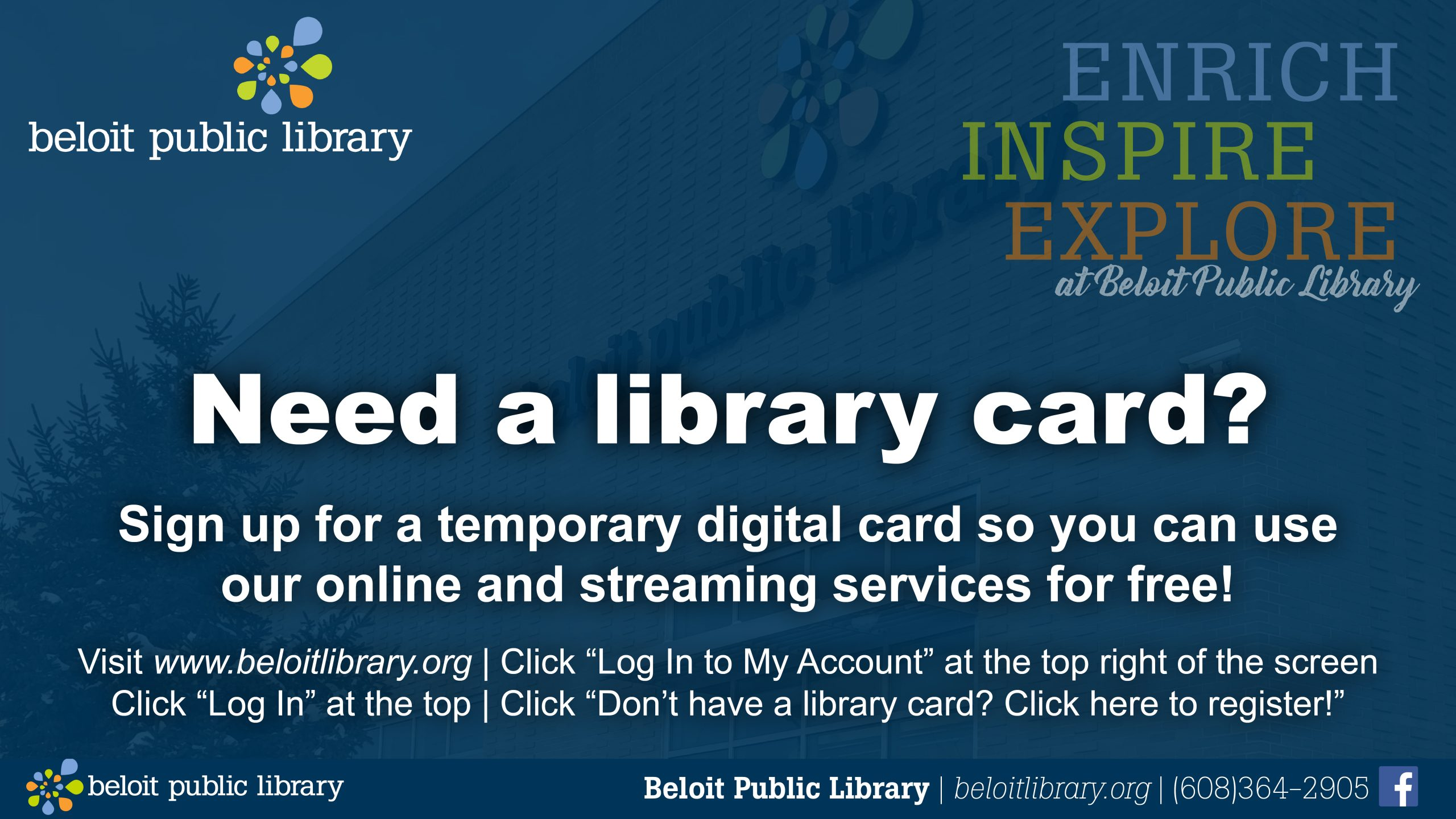"""Need a library card? Sign up for a temporary digital card so you can use our online and streaming services for free! Visit www.beloitlibrary.org 